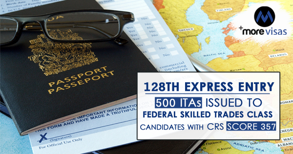128th Express Entry: 500 ITAs Issued to Federal Skilled Trades Class Candidates with CRS Score 357