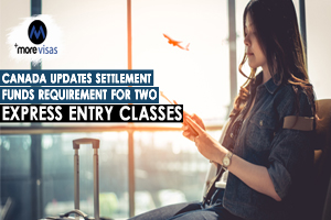 Canada Updates Settlement Funds Requirement For Two Express Entry Classes