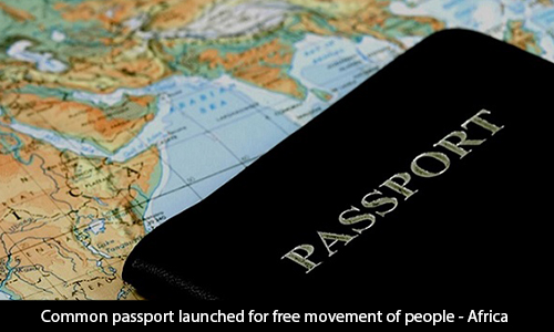 Common Passport Launched for Free Movement of People - Africa