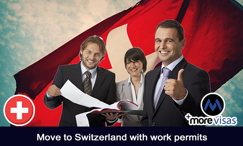 Move to Switzerland with Work Permits