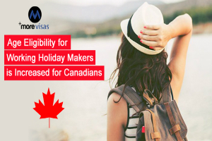 Age Eligibility for Working Holiday Makers is Increased for Canadians